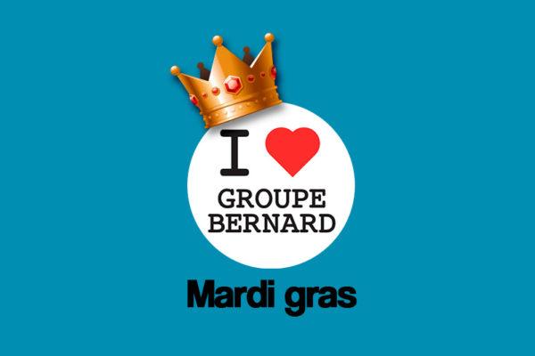I love Groupe Bernard mardi gras